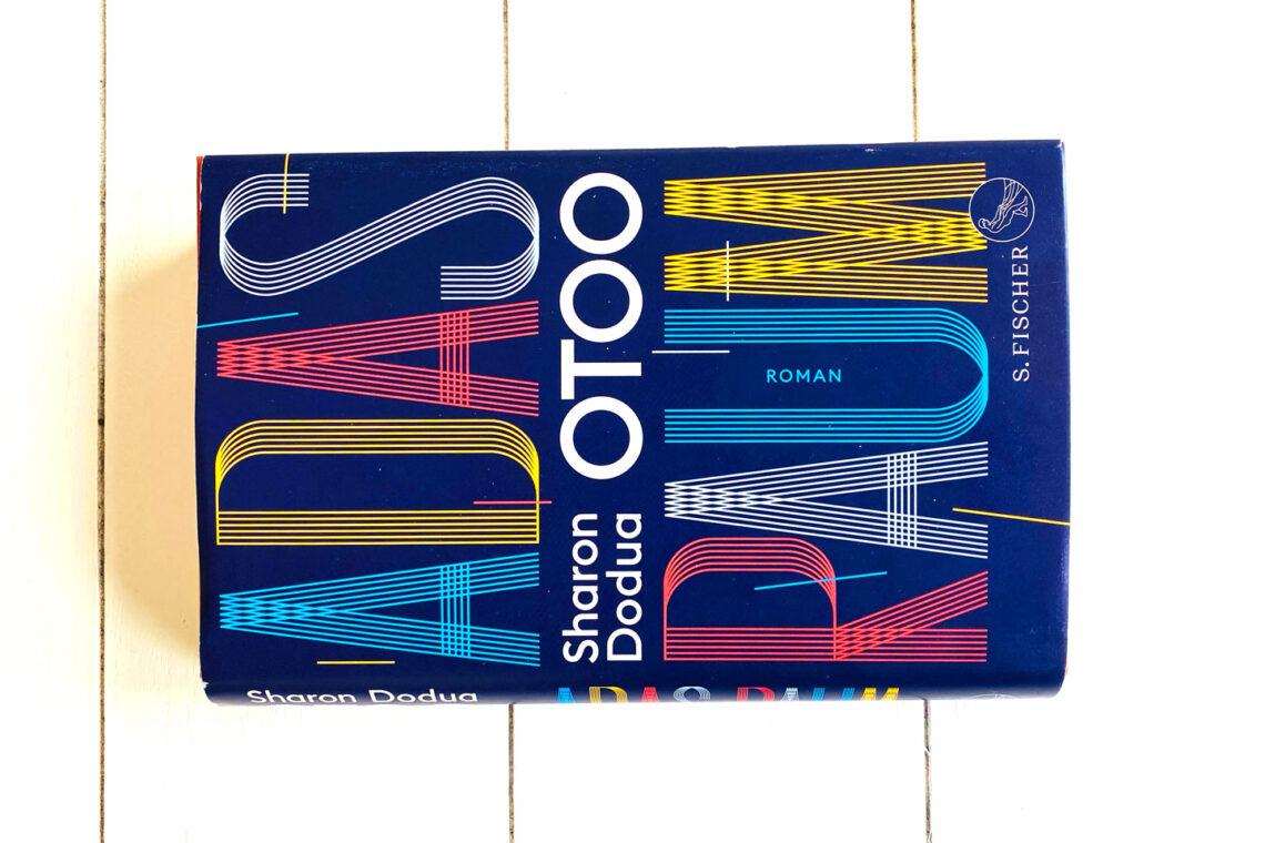 Adas Raum von Sharon Dodua Otoo. Erschienen 2021 bei S. Fischer Verlage.
